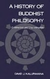 Kalupahana D. — History of Buddhist Philosophy: Continuities and Discontinuities (National Foreign Language Center Technical Reports)