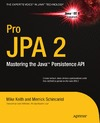 Keith M., Schincariol M. — Pro JPA 2: Mastering the Java™ Persistence API (Expert's Voice in Java Technology)