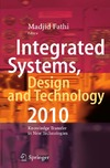 Fathi M., Holland A., Ansari F. — Integrated Systems, Design and Technology 2010: Knowledge Transfer in New Technologies