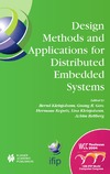 Kleinjohann B., Gao G., Kopetz H. — Design Methods and Applications for Distributed Embedded Systems (IFIP International Federation for Information Processing)