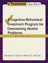 Epstein E., McCrady B. — Overcoming Alcohol Use Problems: A Cognitive-Behavioral Treatment Program Workbook (Treatments That Work)