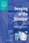 Davies A., Hodler J. — Imaging of the Shoulder Techniques and Applications. Medical Radiology Diagnostic Imaging