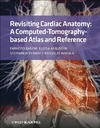 Saremi F., Achenbach S., Arbustini E. — Revisiting Cardiac Anatomy: A Computed-Tomography-Based Atlas and Reference