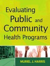 Harris M. — Evaluating Public and Community Health Programs
