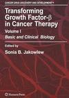 Jakowlew S., Sporn M. — Transforming Growth Factor-Beta in Cancer Therapy, Volume I: Basic and Clinical Biology (Cancer Drug Discovery and Development)