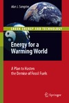 Sangster A. — Energy for a Warming World: A Plan to Hasten the Demise of Fossil Fuels