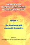 Etta F., Parvyn-Wamahiu S. — The Experience with Community Telecentres: Volume 2: Information and Communication Technologies for Development in Africa (Information and Communication ... for Development in Africa, Volume 2)