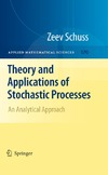Schuss Z. — Theory and Applications of Stochastic Processes: An Analytical Approach (Applied Mathematical Sciences)