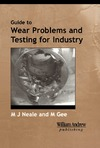 Neale M., Gee M. — A Guide to Wear Problems and Testing for Industry