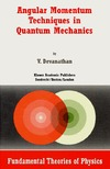 Devanathan V. — Angular Momentum Techniques in Quantum Mechanics (Fundamental Theories of Physics)