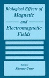 Ueno S. — Biological Effects of Magnetic and Electromagnetic Fields (The Language of Science)