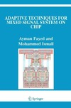 Fayed A., Ismail M. — Adaptive Techniques for Mixed Signal System on Chip (The International Series in Engineering and Computer Science)
