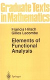 Hirsch F., Lacombe G., Levy S. — Elements of Functional Analysis (Graduate Texts in Mathematics) (v. 192)