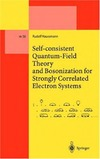 Haussmann R. — Self-consistent quantum field theory and bosonization for strongly correlated electron systems