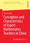 Yang X. — Conception and Characteristics of Expert Mathematics Teachers in China