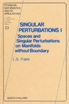 Frank L. — Singular perturbations I: Spaces and singular perturbations on manifolds without boundary