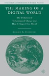 Rennstich J. — The Making of a Digital World: The Evolution of Technological Change and How It Shaped Our World (Evolutionary Processes in World Politics)