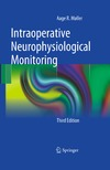 Moller A. — Intraoperative Neurophysiological Monitoring, Third Edition