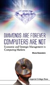 Greenstein S. — Diamonds Are Forever, Computers Are Not: Economic and Strategic Management in Computing Markets