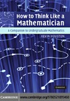 Houston K. — How to Think Like a Mathematician: A Companion to Undergraduate Mathematics