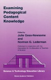 Gess-Newsome J., Lederman N. — Examining Pedagogical Content Knowledge - The Construct and its Implications for Science Education (Science & Technology Education Library)
