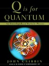 Gribbin J. — Q Is for Quantum : An Encyclopedia of Particle Physics