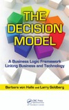 Halle B., Goldberg L. — The Decision Model: A Business Logic Framework Linking Business and Technology (IT Management)