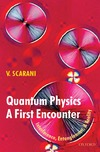 Scarani V. — Quantum Physics: A First Encounter: Interference, Entanglement, and Reality