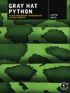 Seitz J. — Gray Hat Python: Python Programming for Hackers and Reverse Engineers