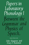 Kingston J., Beckman M. — Papers in Laboratory Phonology: Volume 1, Between the Grammar and Physics of Speech