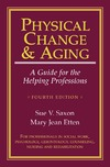 Saxon S., Etten M. — Physical Change And Aging: A Guide For The Helping Professions, 4th Edition