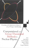 Escher J., Castanos O., Hirsch J. — Computational and Group-Theoretical Methods in Nuclear Physics