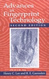 Lee H., Gaensslen R. — Advances in Fingerprint Technology, Second Edition