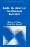 Wadge W., Ashcroft E. — Lucid, the Dataflow Programming Language