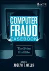 Wells J. — Computer Fraud Casebook: The Bytes that Bite