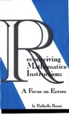 Borasi R. — Reconceiving Mathematics Instruction: A Focus on Errors (Issues in Curriculum Theory, Policy, and Research)
