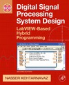 Kehtarnavaz N. — Digital Signal Processing System Design, Second Edition: LabVIEW-Based Hybrid Programming
