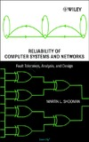 Shooman M. — Reliability of Computer Systems and Networks: Fault Tolerance, Analysis, and Design