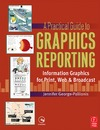 George-Palilonis J. — A Practical Guide to Graphics Reporting: Information Graphics for Print, Web & Broadcast