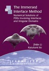 Li Z., Ito K. — The immersed interface method: numerical solutions of PDEs involving interfaces and irregular domains