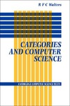 Walters R. — Categories and Computer Science (Cambridge Computer Science Texts)