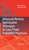 Verma M., Marwedel P. — Advanced Memory Optimization Techniques for Low-Power Embedded Processors