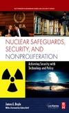 Doyle J. — Nuclear Safeguards, Security and Nonproliferation: Achieving Security with Technology and Policy