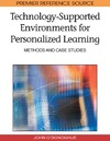 O'Donoghue J. — Technology-Supported Environments for Personalized Learning: Methods and Case Studies (Premier Reference Source)