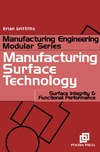 Griffiths B. — Manufacturing Surface Technology : Surface Integrity and Functional Performance (Manufacturing Processes Modular S.) (Manufacturing Processes Modular)