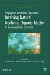 Huang P., Senesi N., Xiug B. — Biophysico-Chemical Processes Involving Natural Nonliving Organic Matter in Environmental Systems