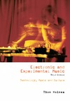 Holmes T. — Electronic and experimental music: pioneers in technology and composition