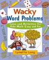 Long L. — Wacky Word Problems. Games and Activities That Make Math Easy and Fun