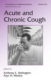 Redington A., Morice A. — Acute and Chronic Cough (Lung Biology in Health and Disease, Volume 205)