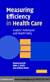 Jacobs R., Smith P., Street A. — Measuring Efficiency in Health Care: Analytic Techniques and Health Policy